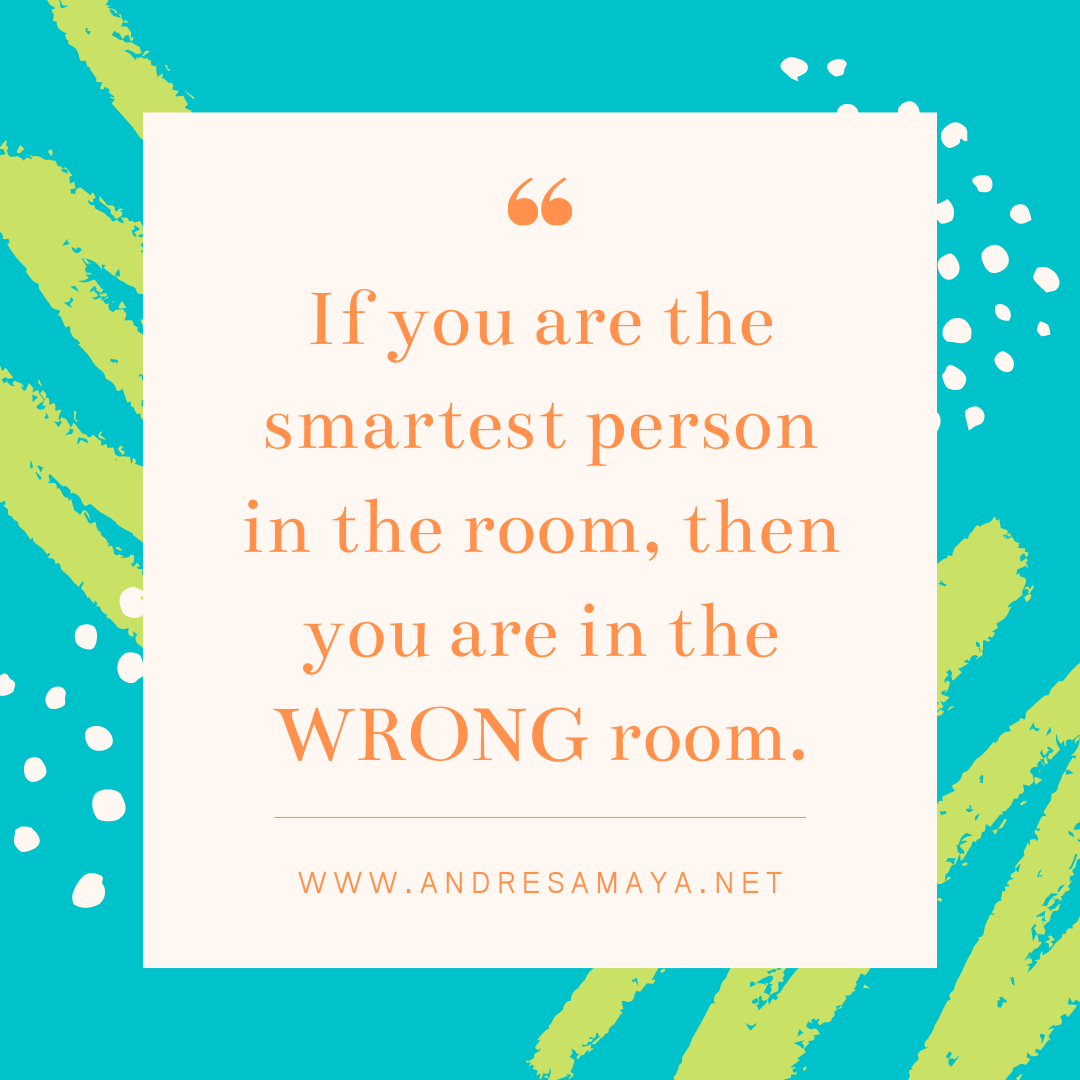 Are you the smartest person in the room?