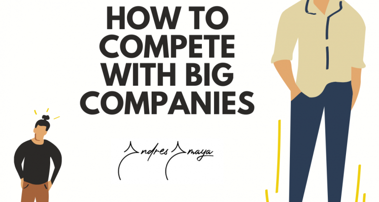 How to compete with big companies?
