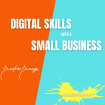Digital Skills with a Small  Business